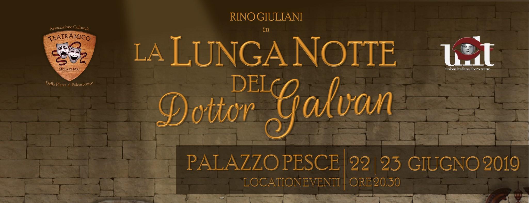 22 giugno 2019 La lunga notte del dottor Galvan a Palazzo Pesce