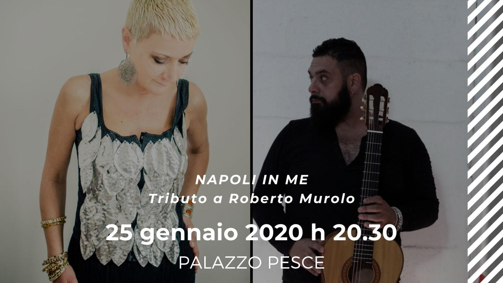 25 gennaio Napoli in me omaggio a Murolo Palazzo Pesce