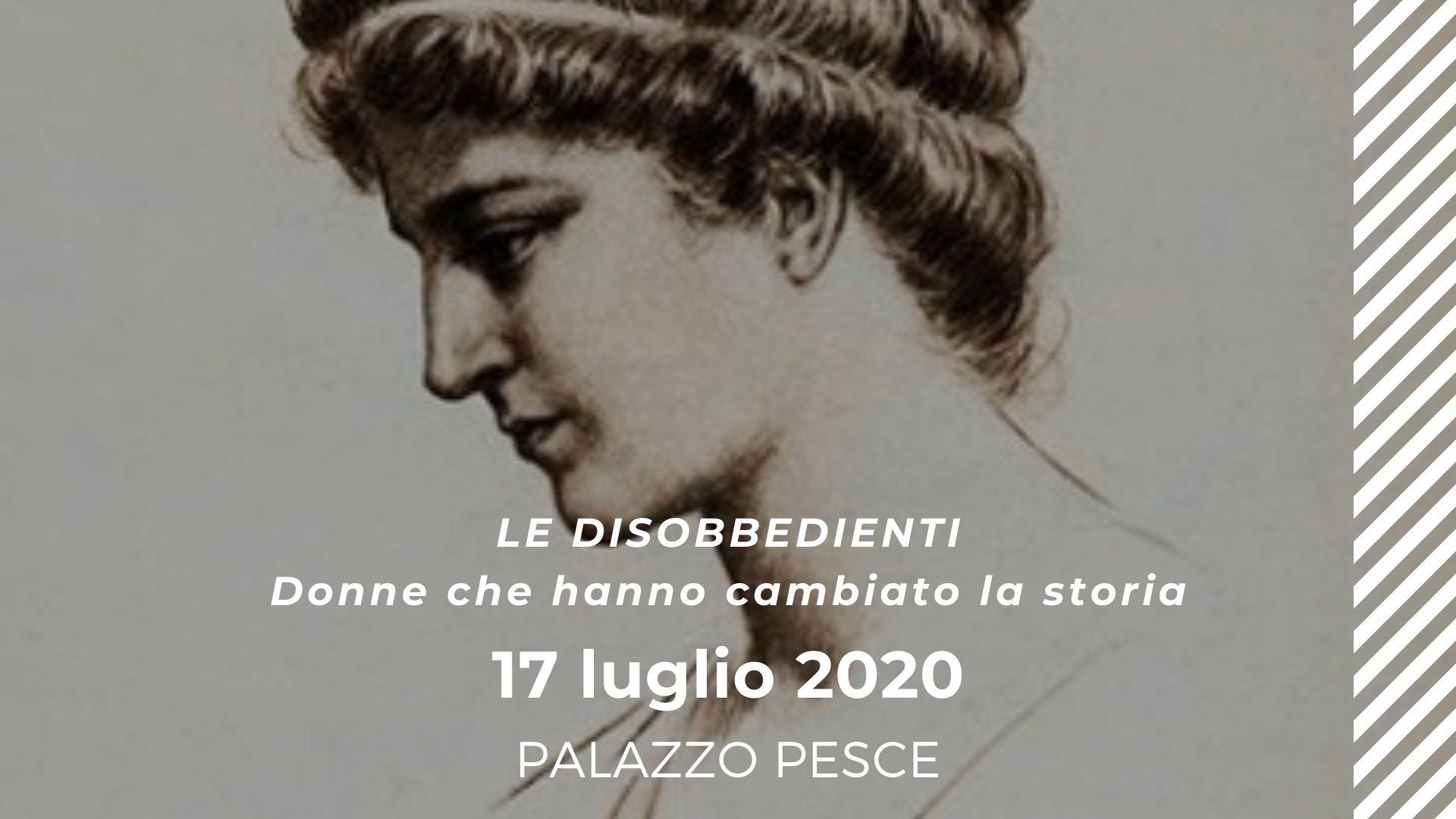 17 luglio 2020 Le disobbedienti a Palazzo Pesce