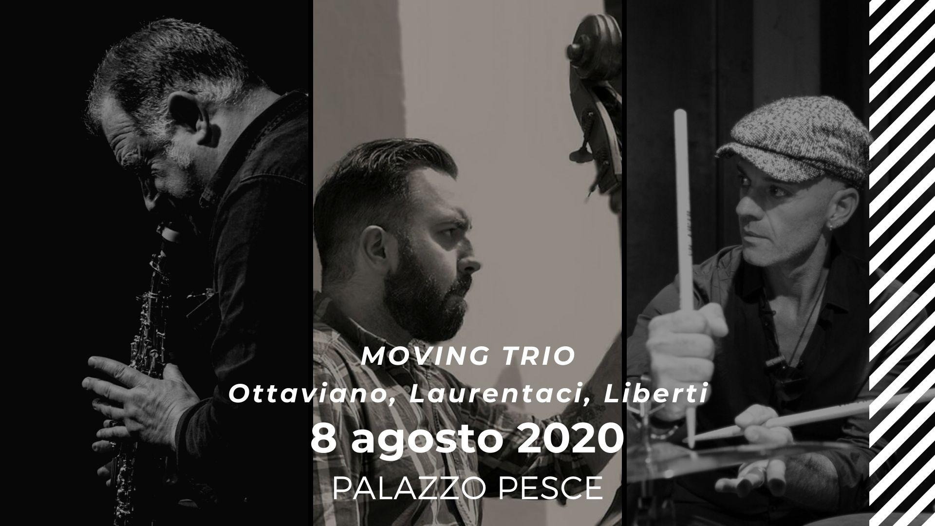 8 agosto 2020 Moving Trio a Palazzo Pesce