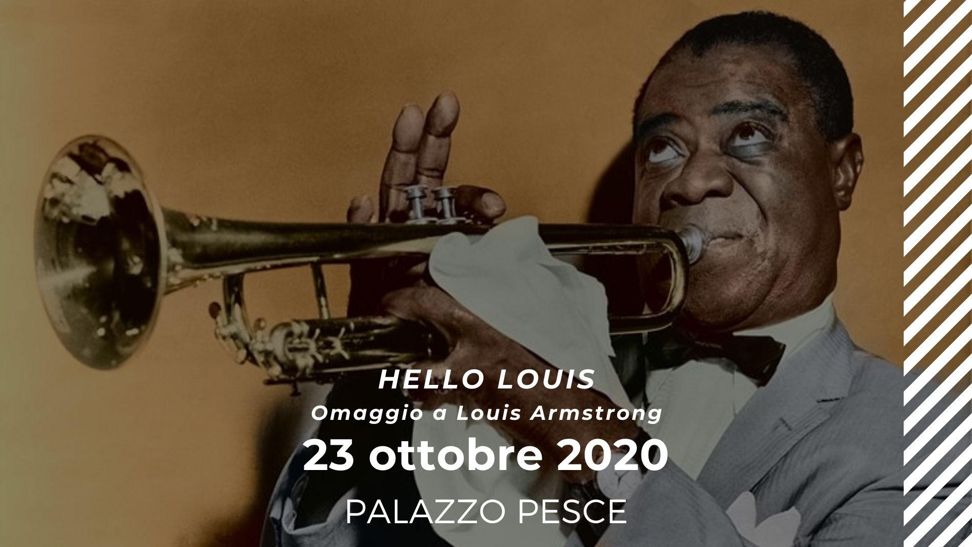 23 ottobre Hello Louis a Palazzo Pesce